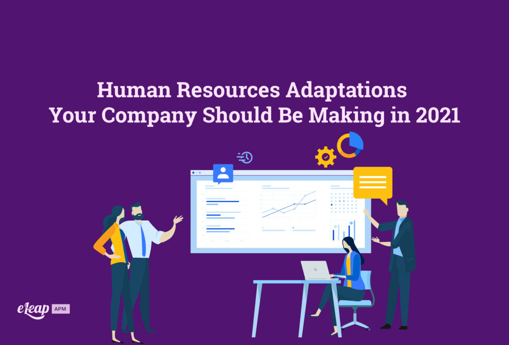 Human Resources Adaptations Your Company Should Be Making in 2021