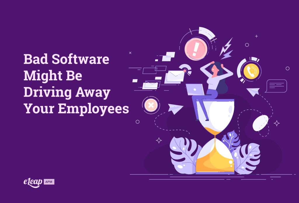 Bad Software Might Be Driving Away Your Employees