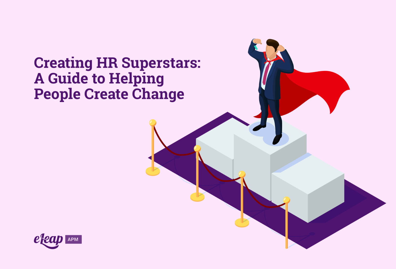 Creating HR Superstars: A Guide to Helping People Create Change