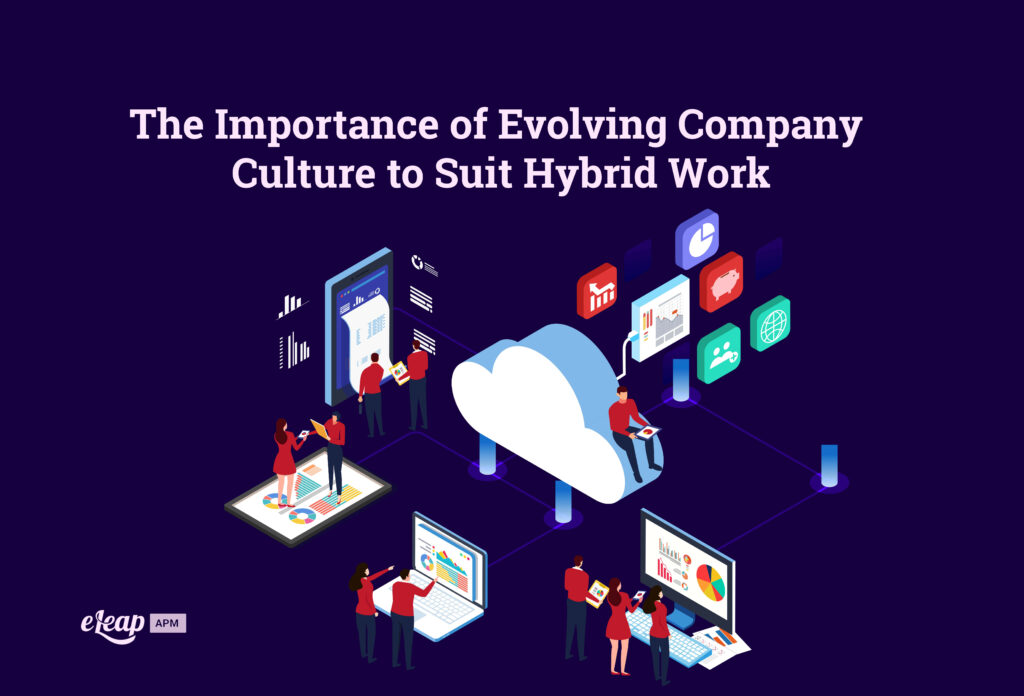 The Importance of Evolving Company Culture to Suit Hybrid Work