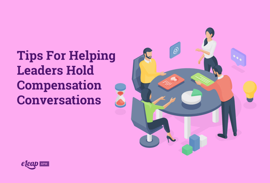 Tips For Helping Leaders Hold Compensation Conversations