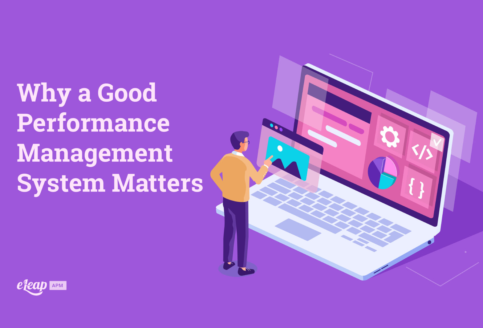 Why a Good Performance Management System Matters