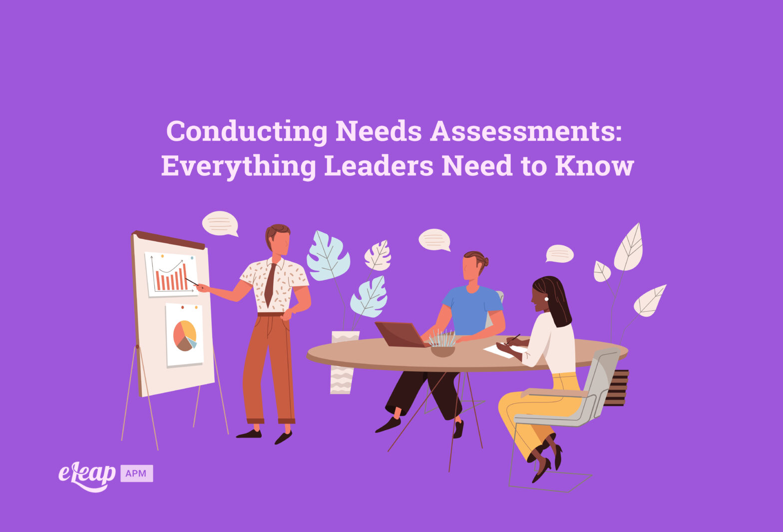 Conducting Needs Assessments: Everything Leaders Need to Know