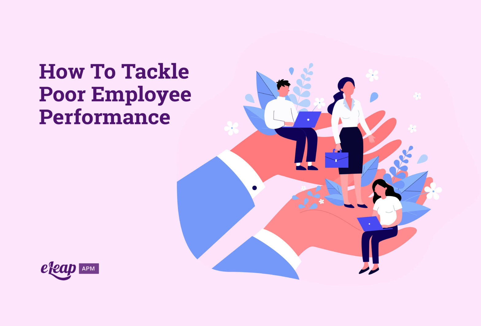How To Tackle Poor Employee Performance