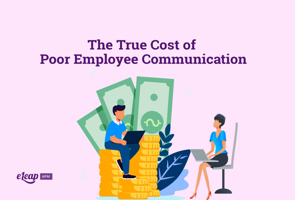 The True Cost of Poor Employee Communication