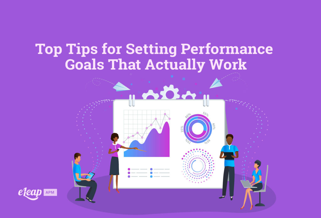Top Tips for Setting Performance Goals That Actually Work