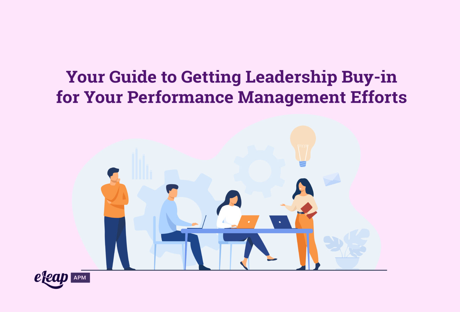 Your Guide to Getting Leadership Buy-in for Your Performance Management Efforts