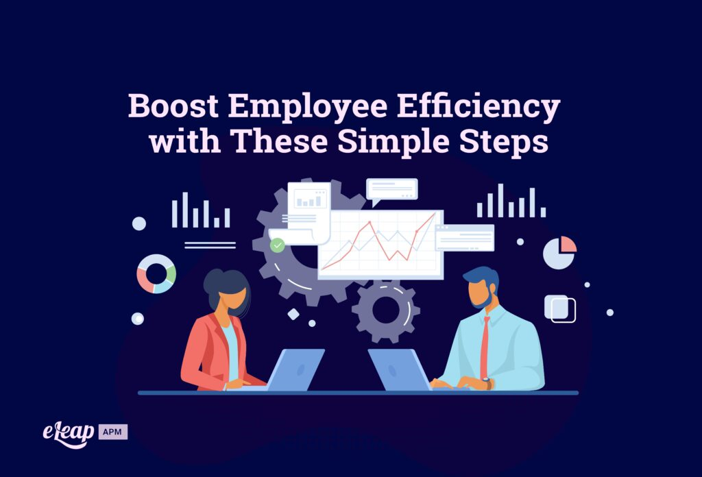Boost Employee Efficiency with These Simple Steps