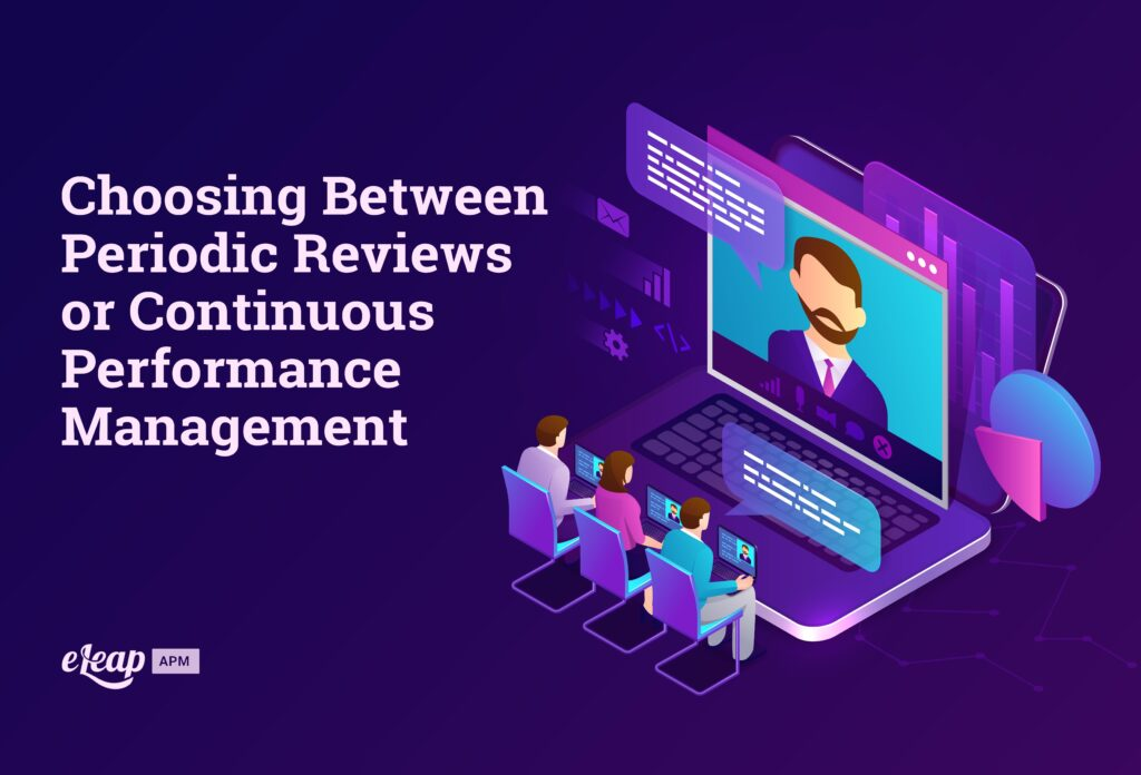 Choosing Between Periodic Reviews or Continuous Performance Management