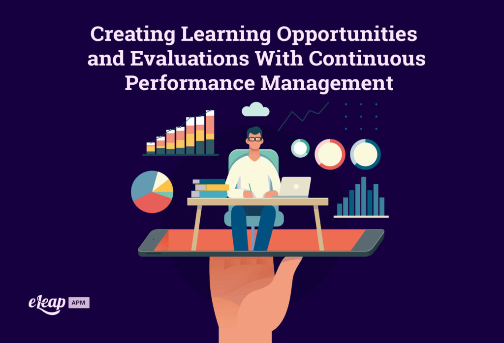 Creating Learning Opportunities and Evaluations With Continuous Performance Management