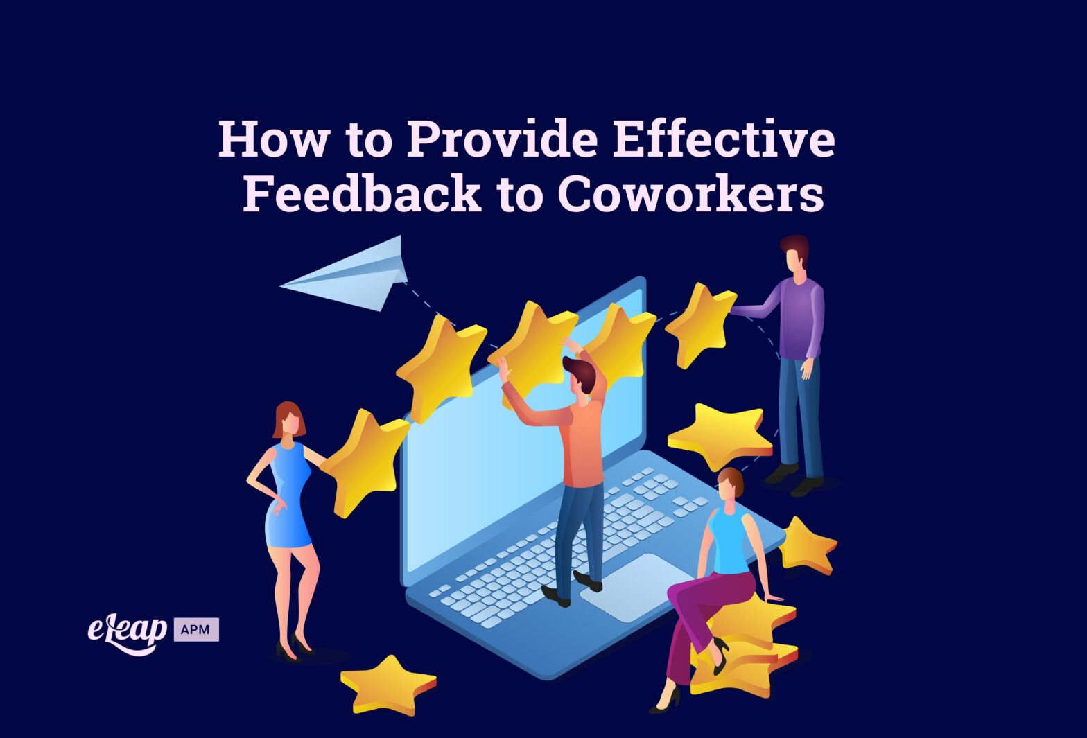 How to Provide Effective Feedback to Coworkers