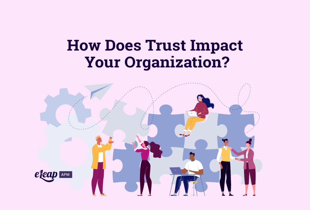 How Does Trust Impact Your Organization?